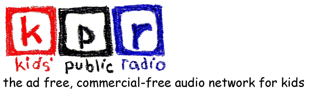 Kids Public Radio - the ad free, commercial-free audio